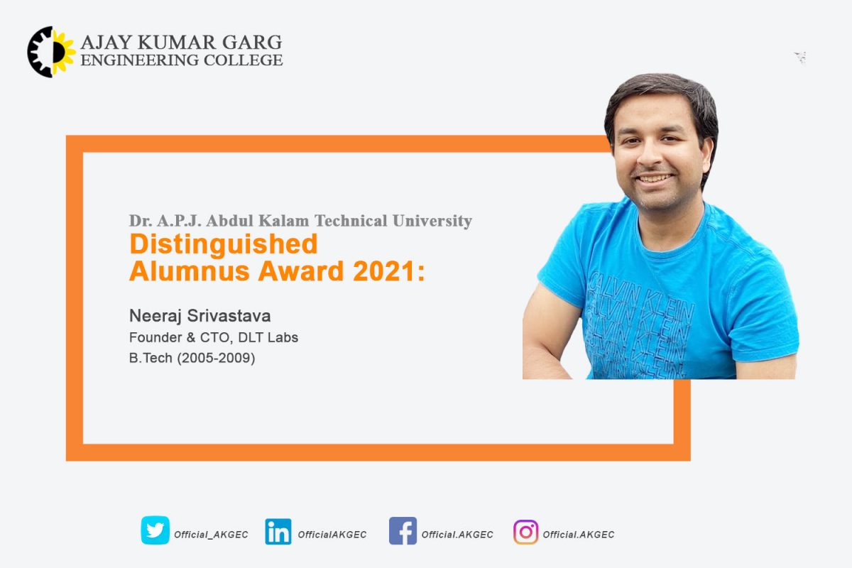 Mr. Neeraj Srivastava, a 2009 B.Tech graduate from Electronics and Communication stream, has been awarded the Distinguished Alumnus Award by Dr. A.P.J. Abdul Kalam Technical University, Lucknow